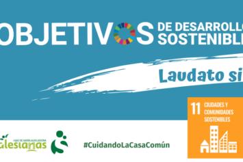 #CuidandoLaCasaComún – ODS nº11